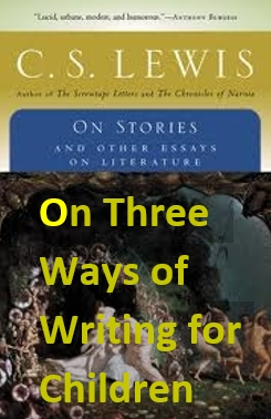 c.s. lewis essay writing for children Discover c s lewis quotes about writing share with friends create amazing picture quotes from c s lewis quotations.
