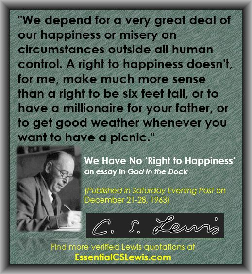 cs lewis essay on happiness Narrator: by the 1950s, cs lewis had become a famous figure and the most   lewis: i never expected to have in my 60s, that happiness that passed me by in.